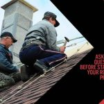 Ask These Questions Before Starting Your Roofing Project